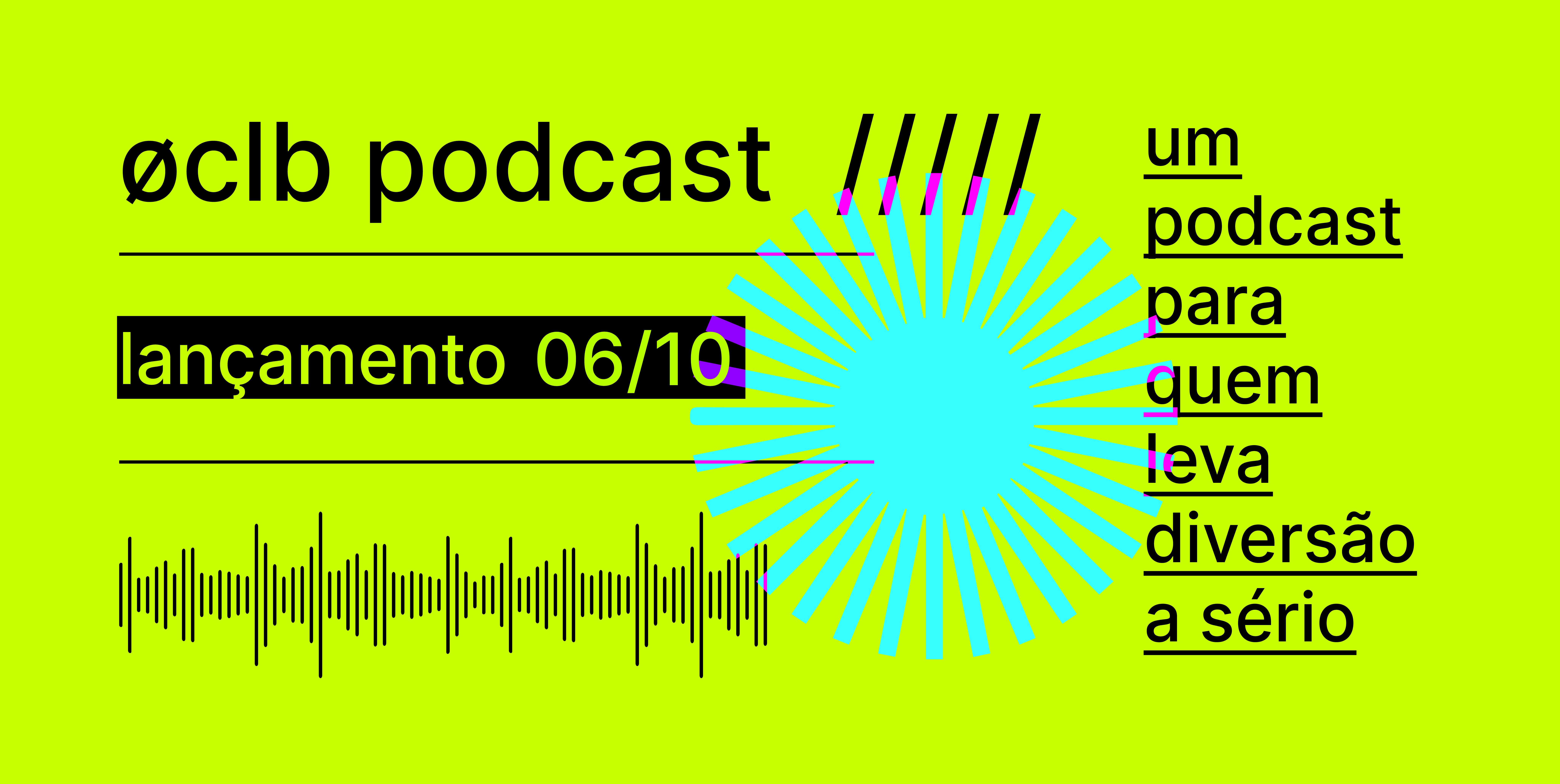 øclb agora tem seu próprio podcast